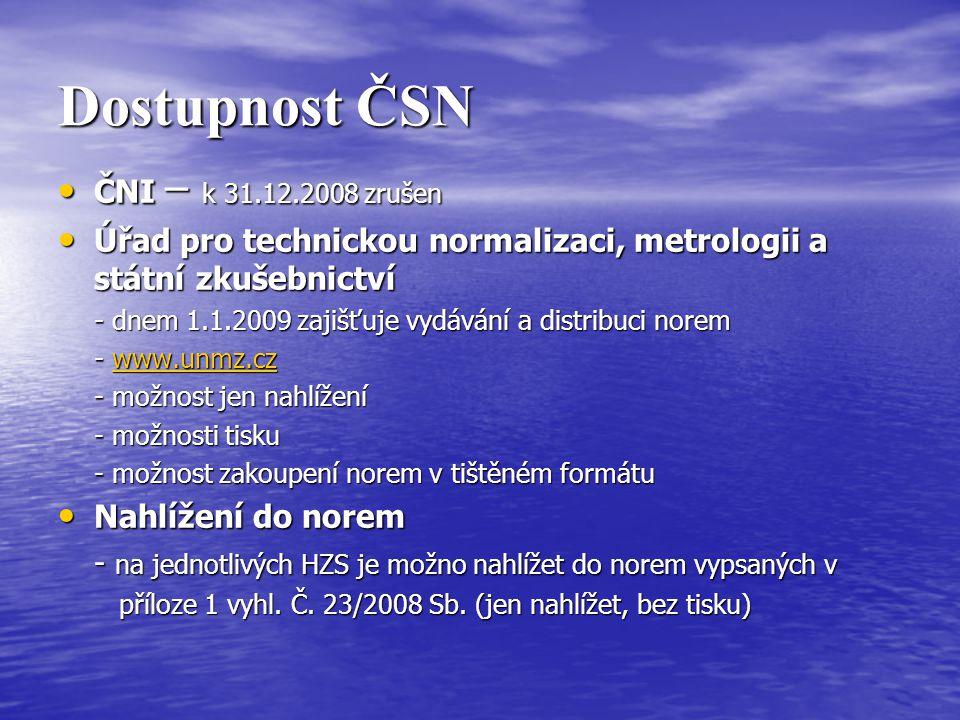 Dostupnost ČSN ČNI – k 31.12.2008 zrušen