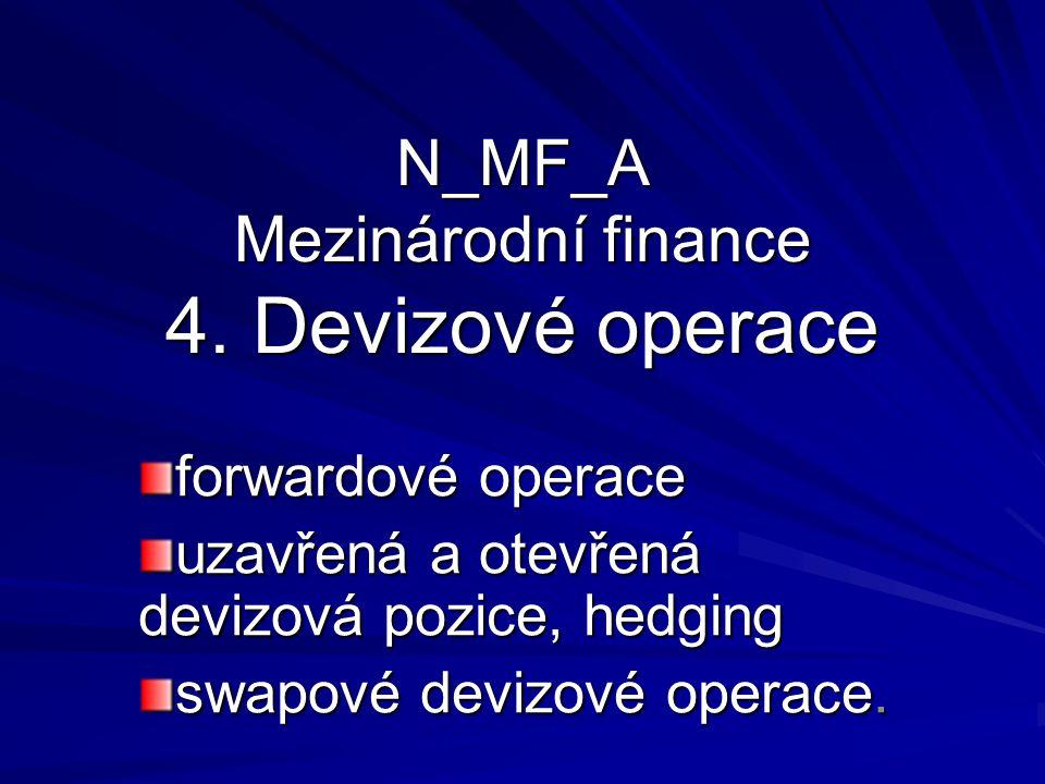 N_MF_A Mezinárodní finance 4. Devizové operace