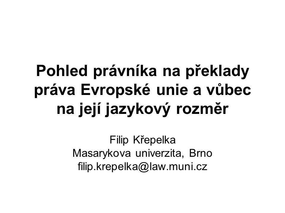 Filip Křepelka Masarykova univerzita, Brno filip.krepelka@law.muni.cz