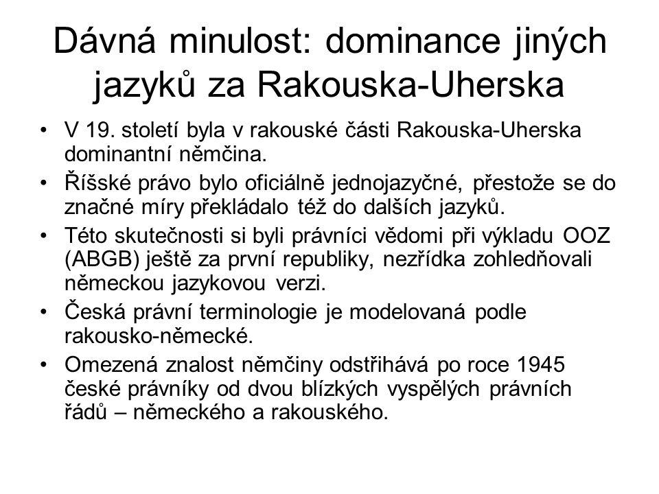 Dávná minulost: dominance jiných jazyků za Rakouska-Uherska
