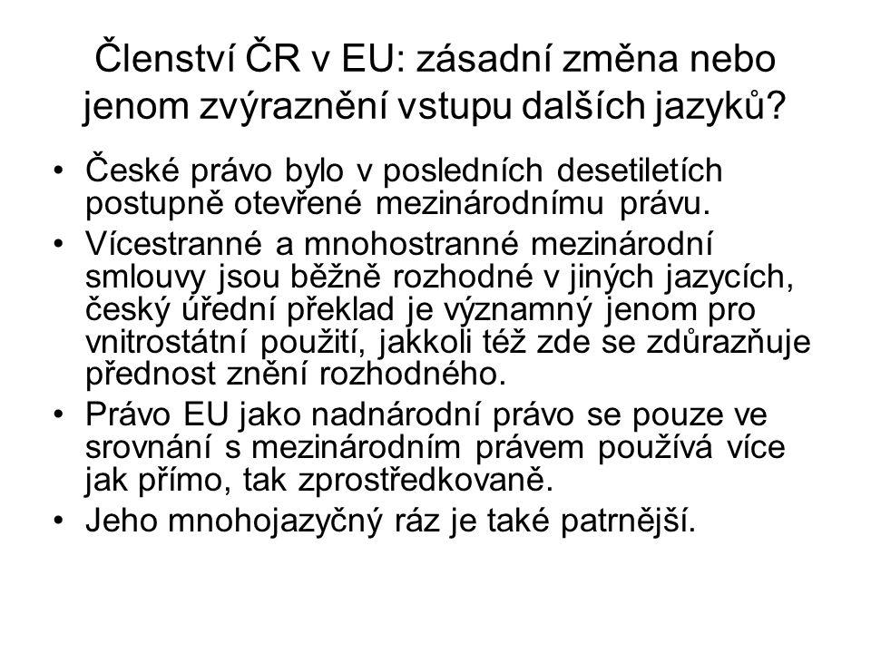 Členství ČR v EU: zásadní změna nebo jenom zvýraznění vstupu dalších jazyků