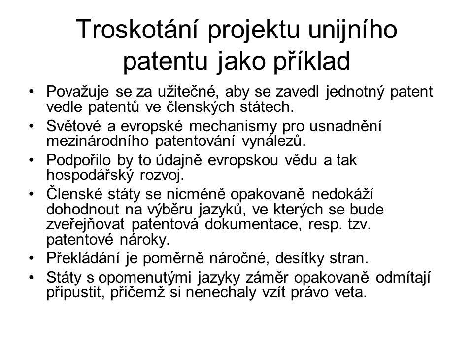 Troskotání projektu unijního patentu jako příklad