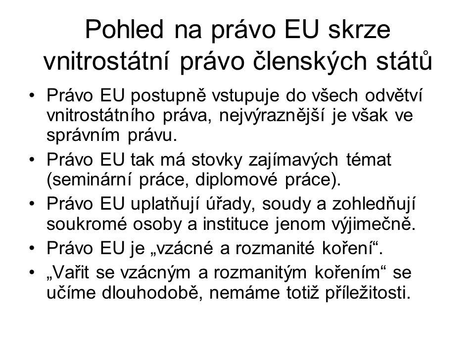 Pohled na právo EU skrze vnitrostátní právo členských států