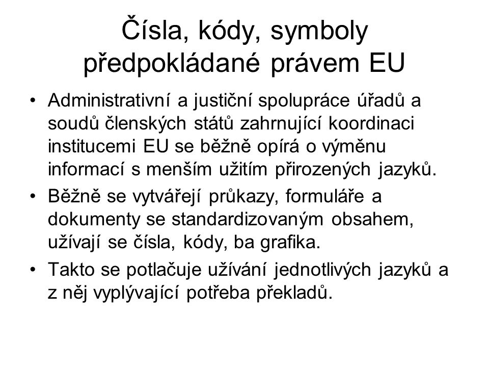 Čísla, kódy, symboly předpokládané právem EU