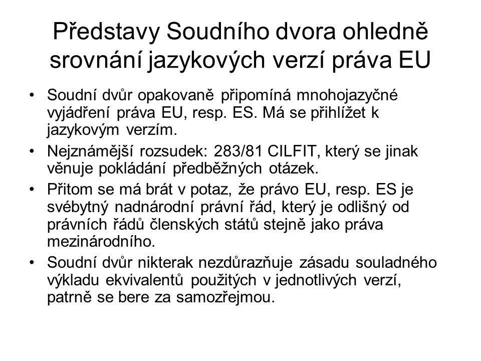 Představy Soudního dvora ohledně srovnání jazykových verzí práva EU