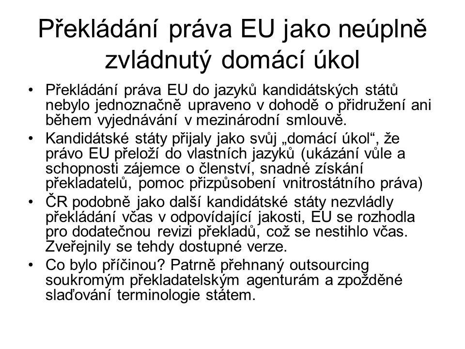 Překládání práva EU jako neúplně zvládnutý domácí úkol