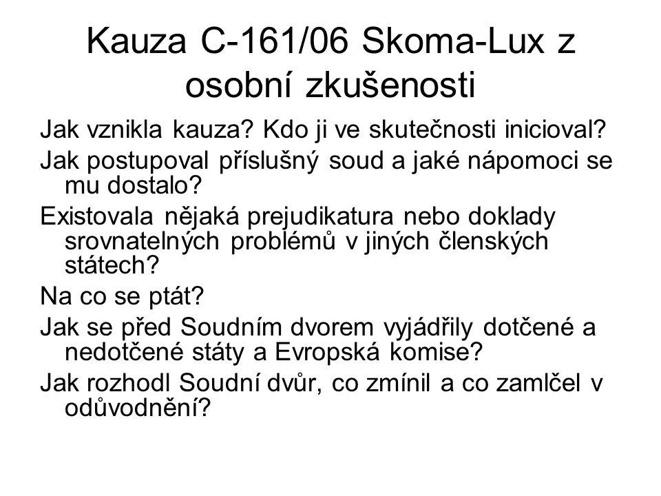 Kauza C-161/06 Skoma-Lux z osobní zkušenosti