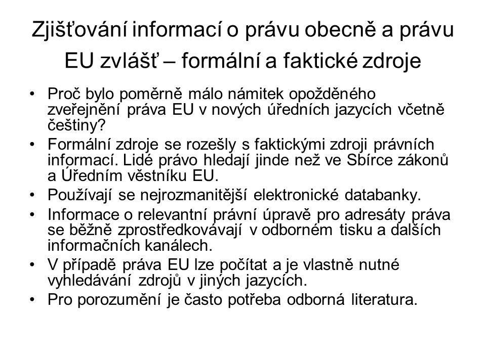 Zjišťování informací o právu obecně a právu EU zvlášť – formální a faktické zdroje