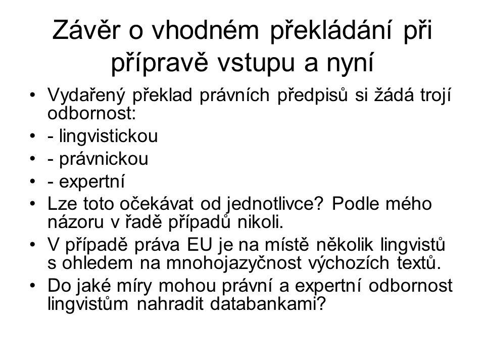 Závěr o vhodném překládání při přípravě vstupu a nyní
