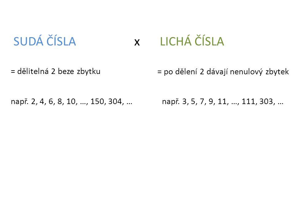 SUDÁ ČÍSLA x LICHÁ ČÍSLA = dělitelná 2 beze zbytku