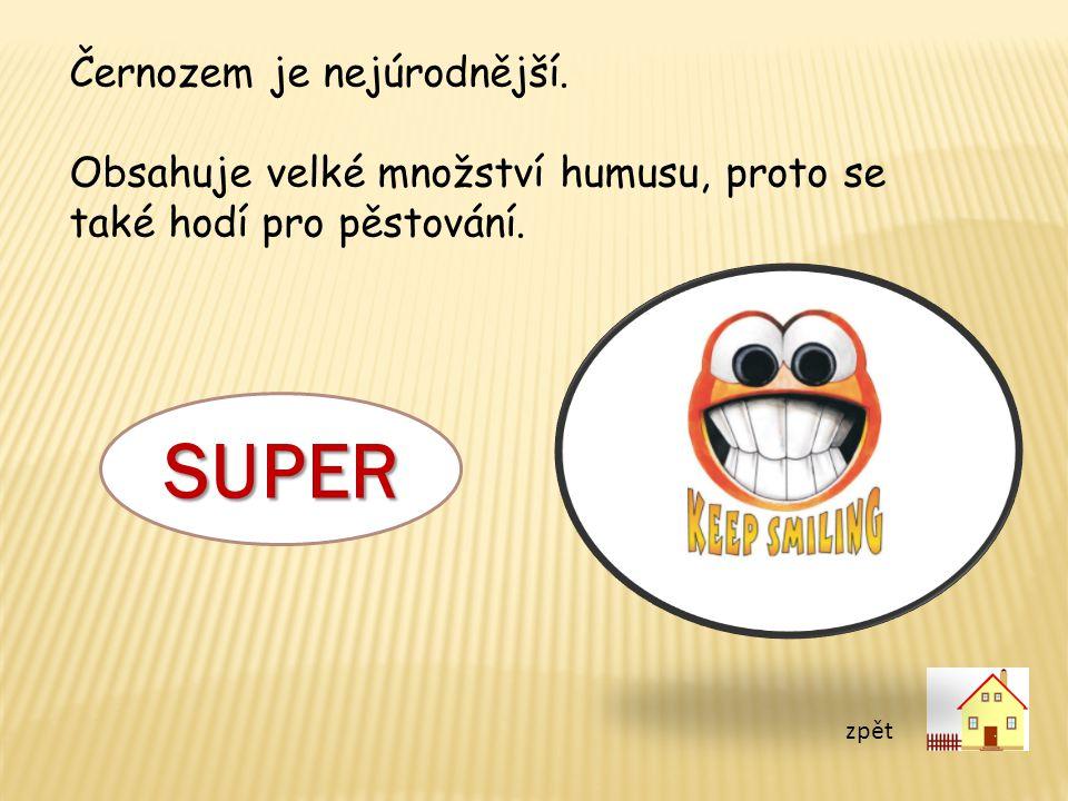 SUPER Černozem je nejúrodnější.