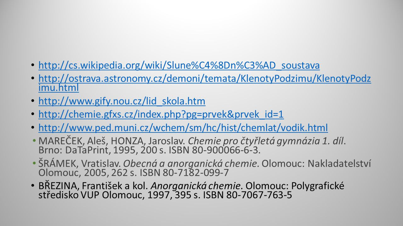 http://cs.wikipedia.org/wiki/Slune%C4%8Dn%C3%AD_soustava http://ostrava.astronomy.cz/demoni/temata/KlenotyPodzimu/KlenotyPodz imu.html.