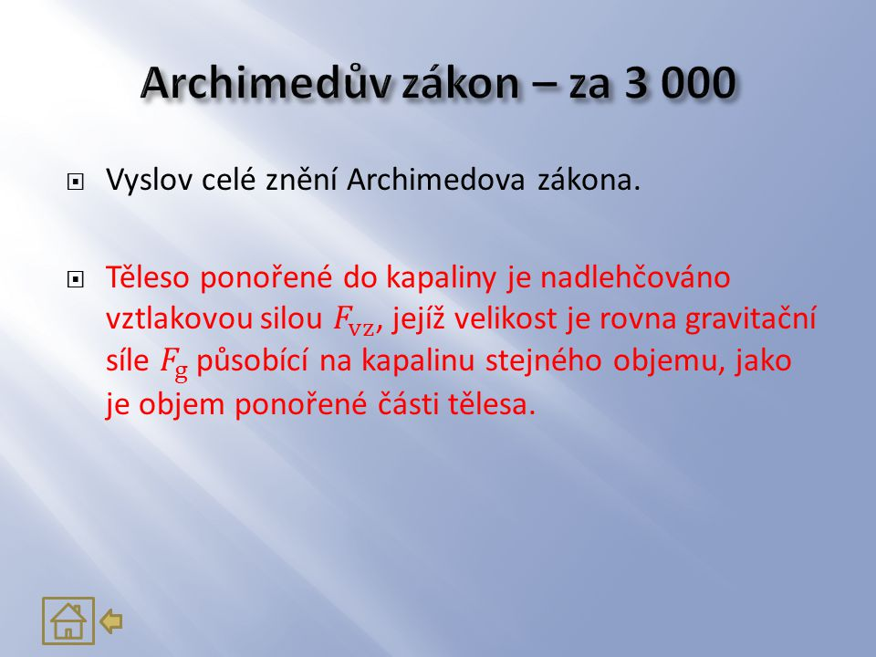 Archimedův zákon – za 3 000 Vyslov celé znění Archimedova zákona.