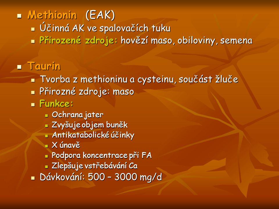 Methionin (EAK) Taurin Účinná AK ve spalovačích tuku