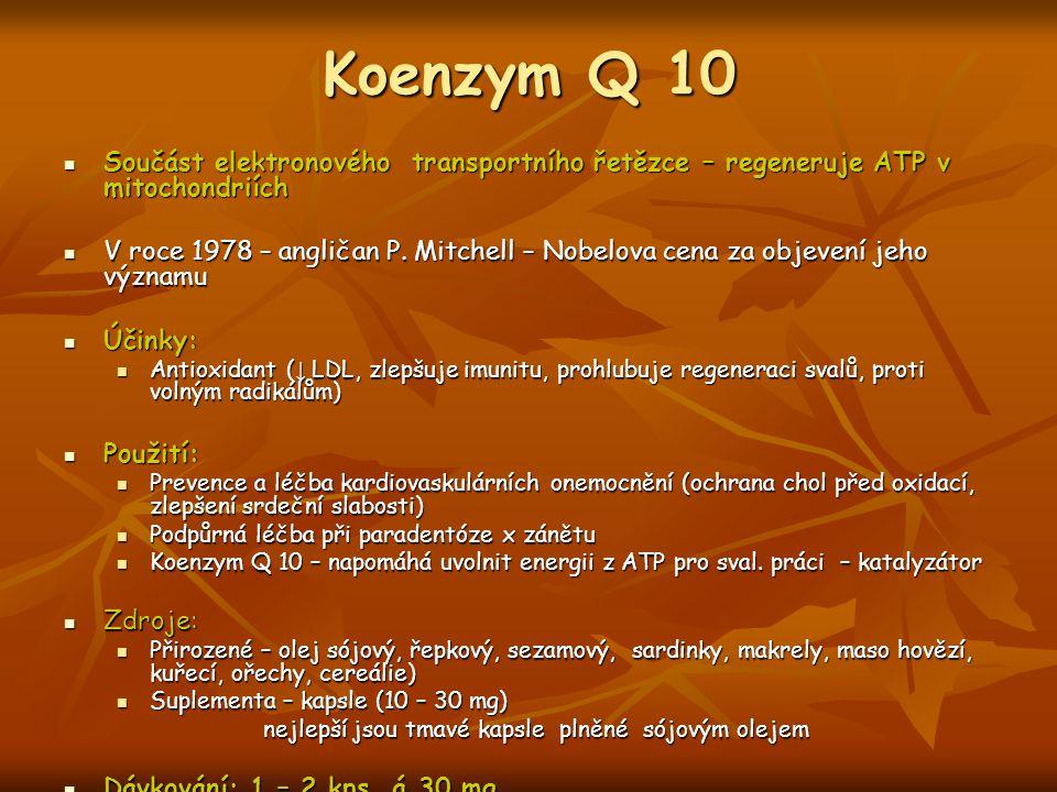 Koenzym Q 10 Součást elektronového transportního řetězce – regeneruje ATP v mitochondriích.