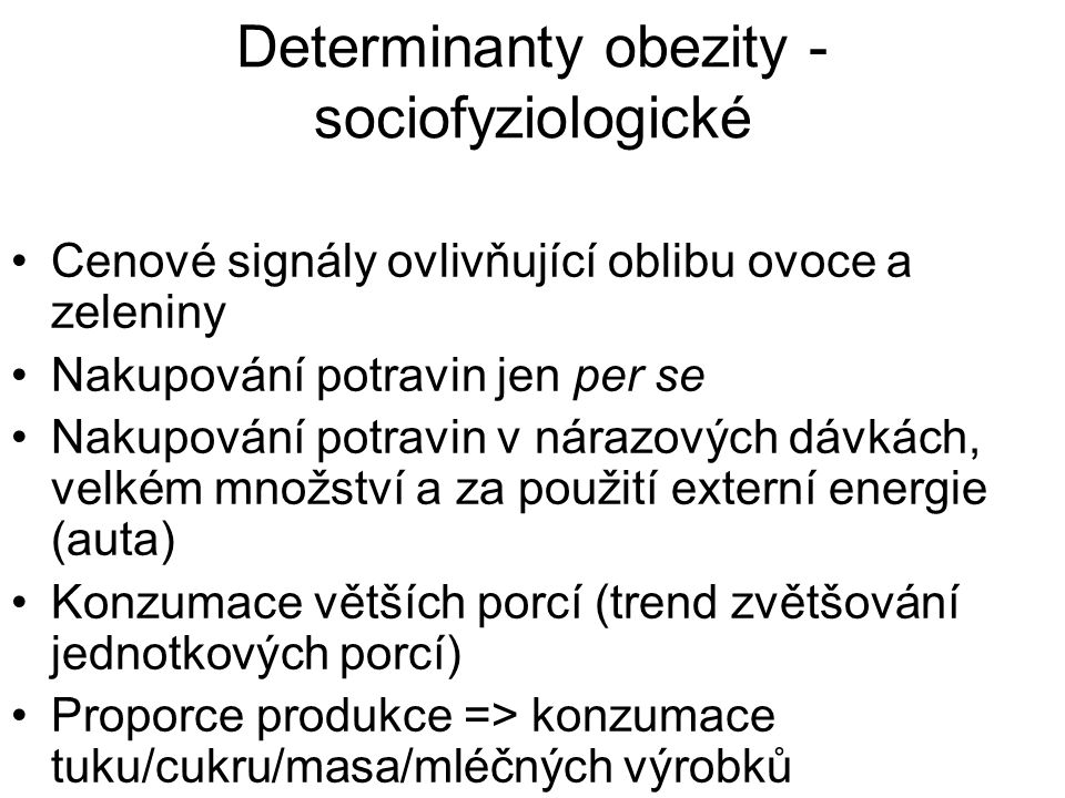 Determinanty obezity - sociofyziologické