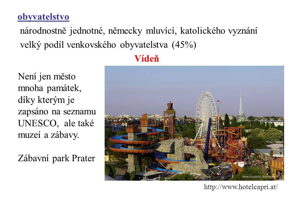 obyvatelstvo národnostně jednotné, německy mluvící, katolického vyznání velký podíl venkovského obyvatelstva (45%) Vídeň