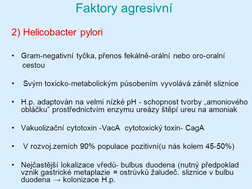 Faktory agresivní 2) Helicobacter pylori