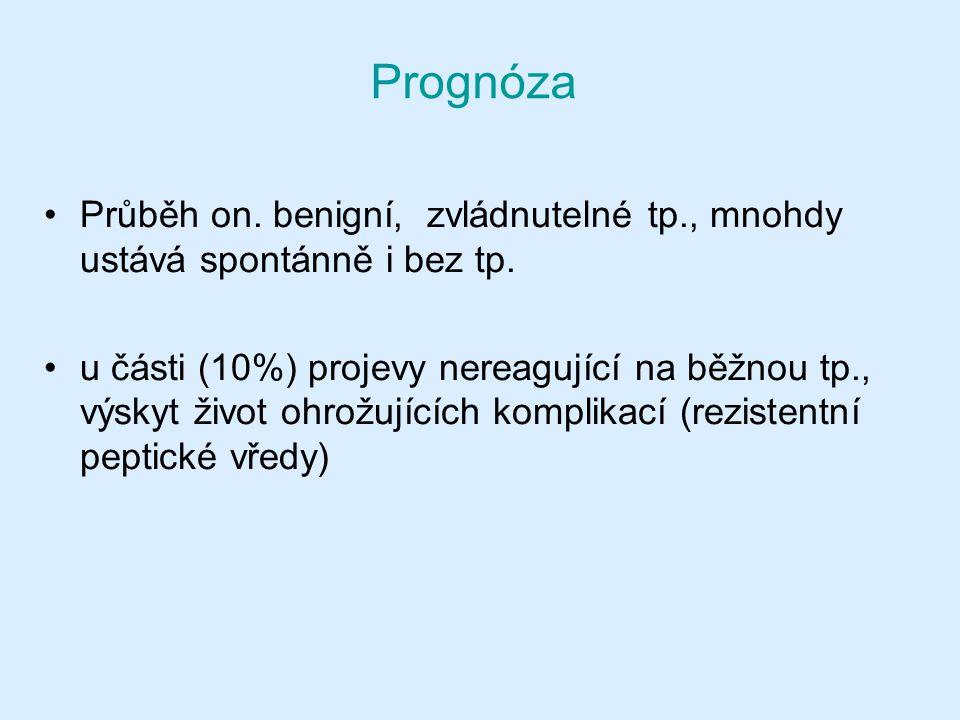 Prognóza Průběh on. benigní, zvládnutelné tp., mnohdy ustává spontánně i bez tp.