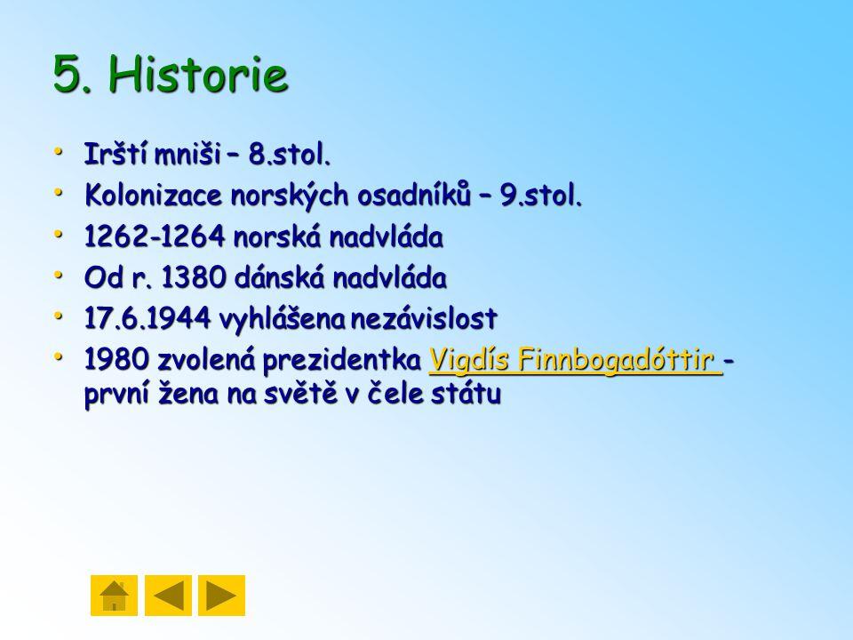 5. Historie Irští mniši – 8.stol.