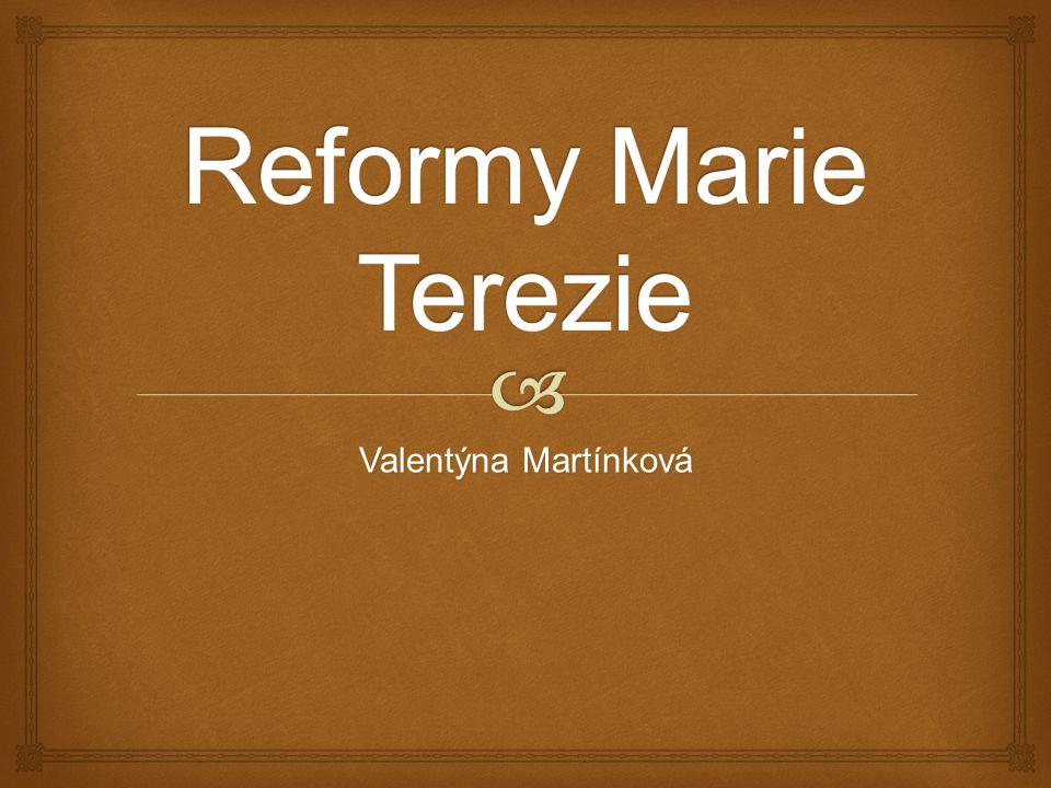 Reformy Marie Terezie Valentýna Martínková