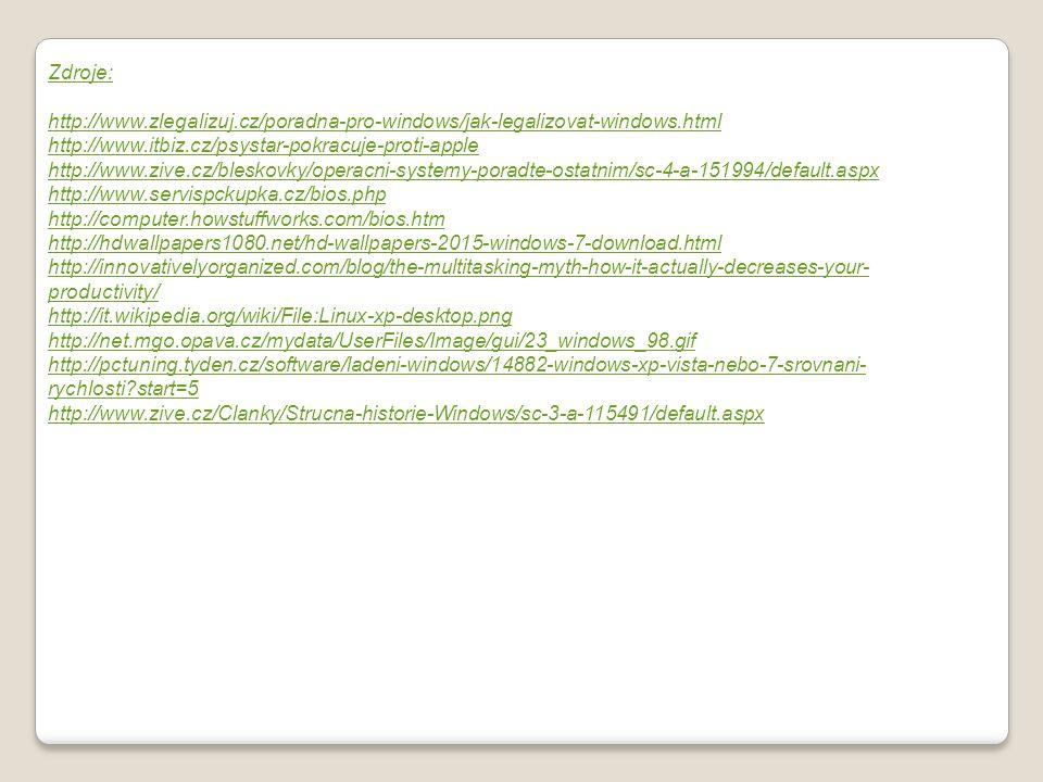Zdroje: http://www.zlegalizuj.cz/poradna-pro-windows/jak-legalizovat-windows.html. http://www.itbiz.cz/psystar-pokracuje-proti-apple.