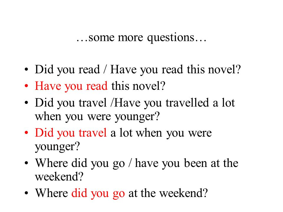 …some more questions… Did you read / Have you read this novel Have you read this novel