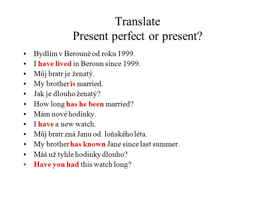 Translate Present perfect or present