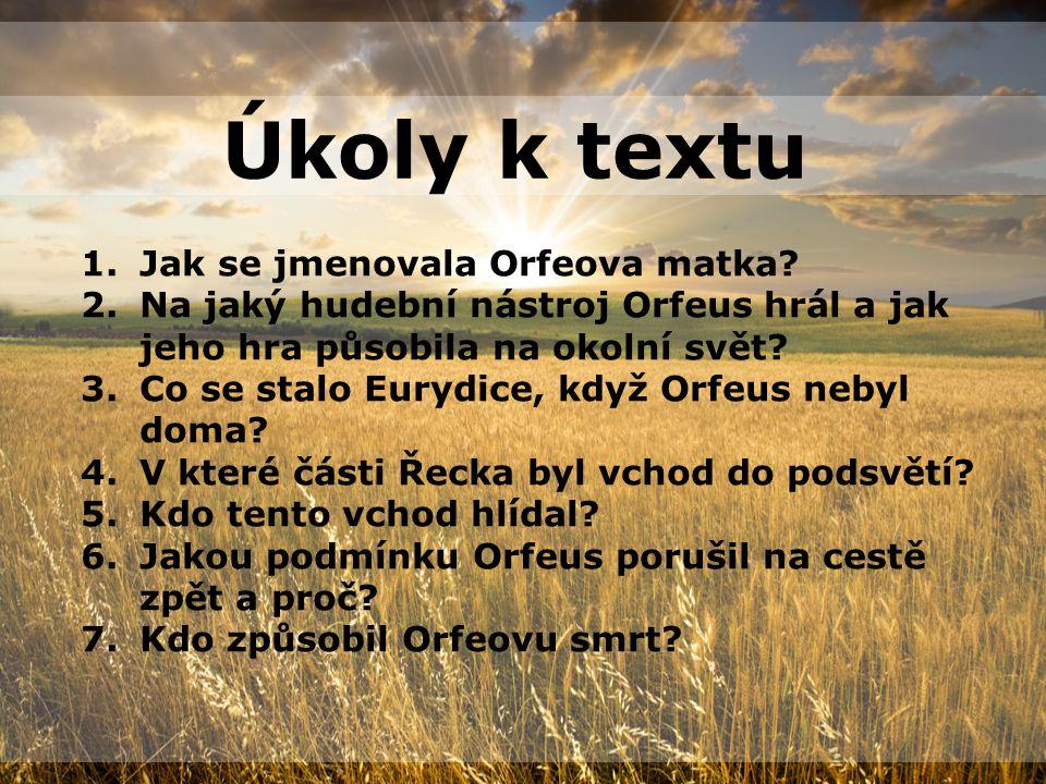 Úkoly k textu Jak se jmenovala Orfeova matka