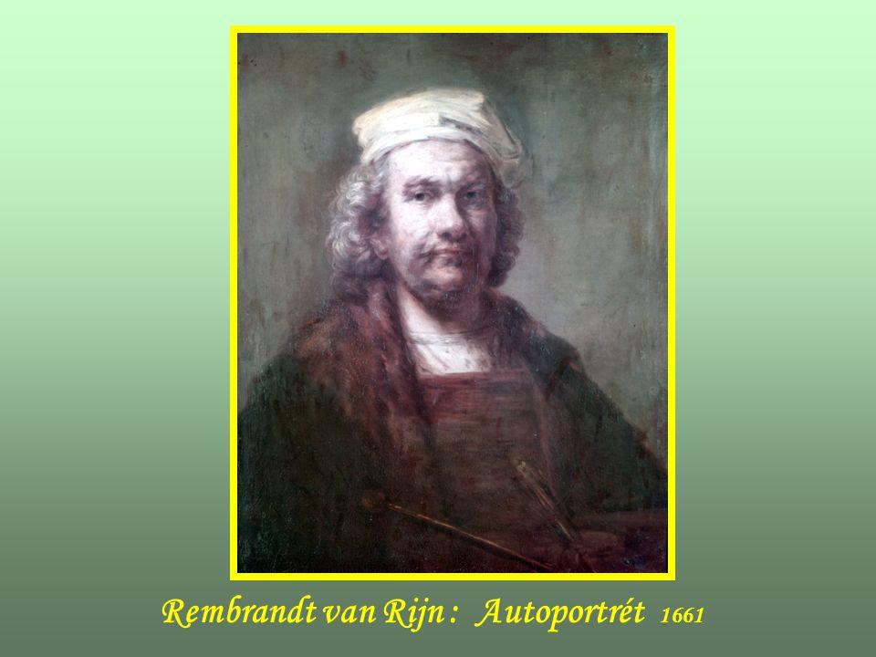 Rembrandt van Rijn : Autoportrét 1661