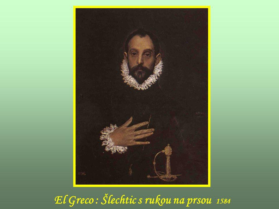 El Greco : Šlechtic s rukou na prsou 1584