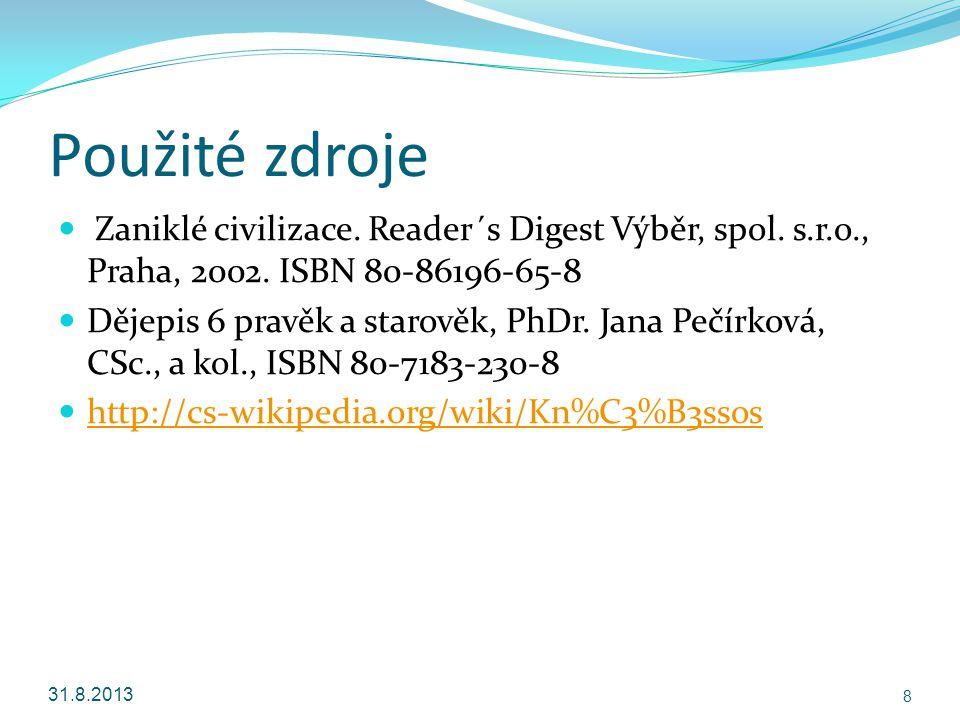 Použité zdroje Zaniklé civilizace. Reader´s Digest Výběr, spol. s.r.o., Praha, 2002. ISBN 80-86196-65-8.