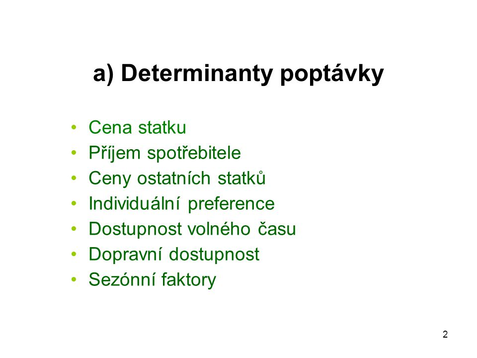 a) Determinanty poptávky