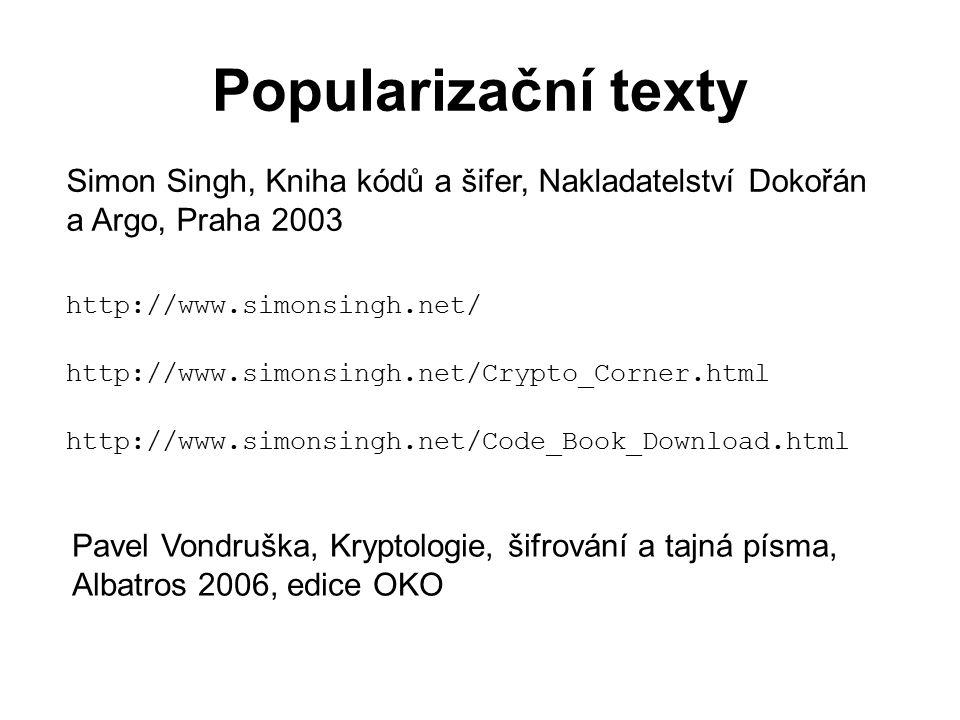 Popularizační texty Simon Singh, Kniha kódů a šifer, Nakladatelství Dokořán. a Argo, Praha 2003. http://www.simonsingh.net/