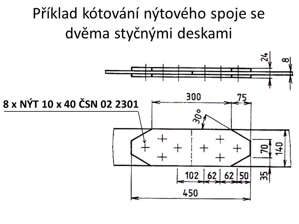 Příklad kótování nýtového spoje se dvěma styčnými deskami