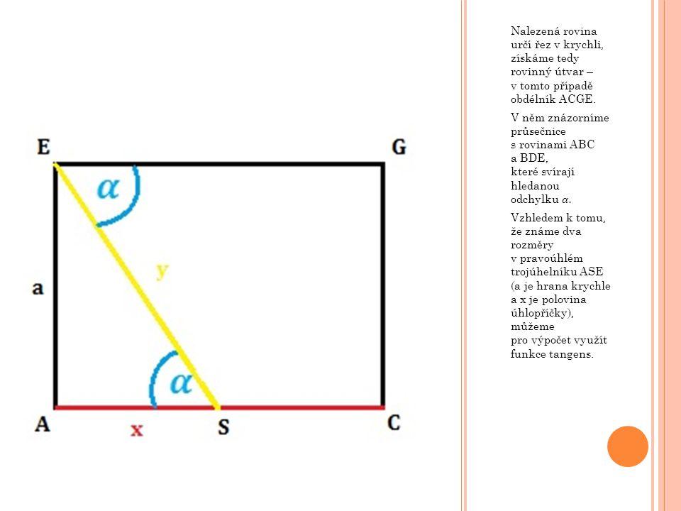 Nalezená rovina určí řez v krychli, získáme tedy rovinný útvar – v tomto případě obdélník ACGE.