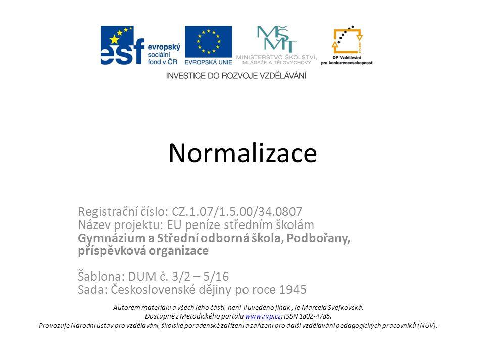 Normalizace Registrační číslo: CZ.1.07/1.5.00/34.0807