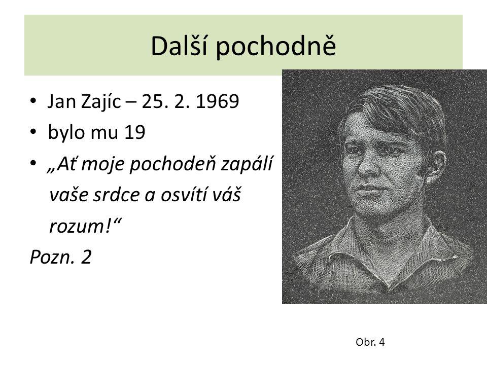 Další pochodně Jan Zajíc – 25. 2. 1969 bylo mu 19