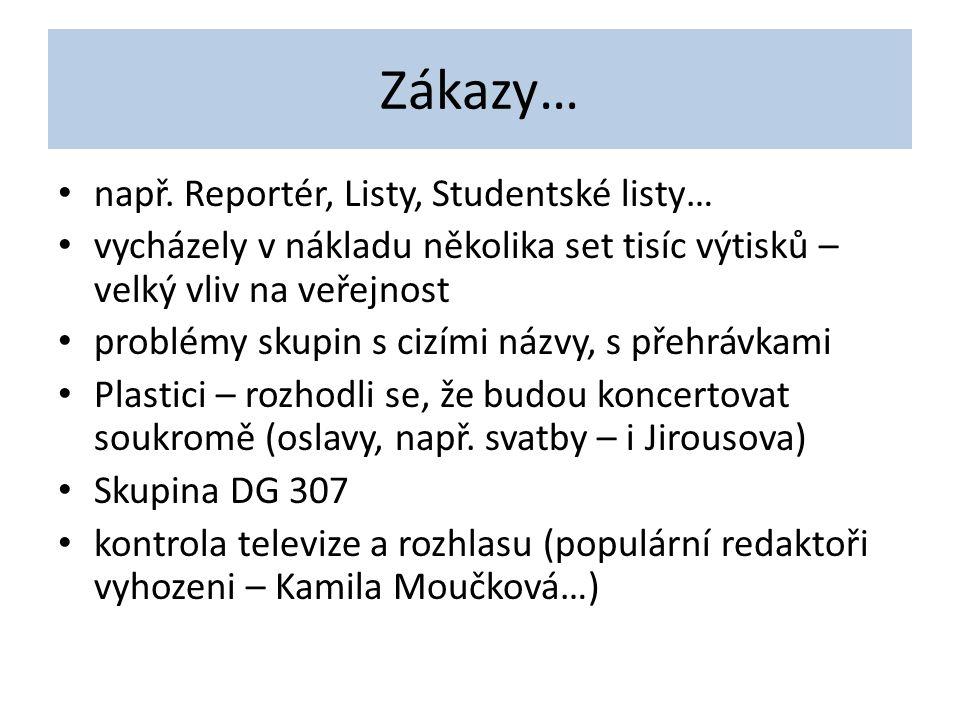 Zákazy… např. Reportér, Listy, Studentské listy…