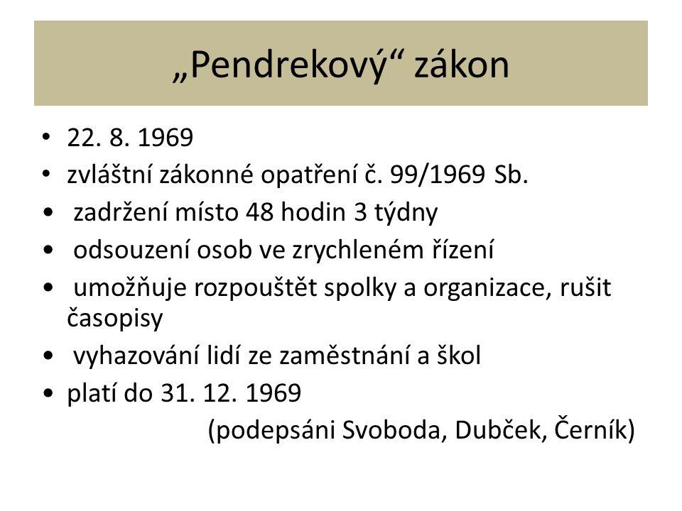 """""""Pendrekový zákon 22. 8. 1969. zvláštní zákonné opatření č. 99/1969 Sb. zadržení místo 48 hodin 3 týdny."""