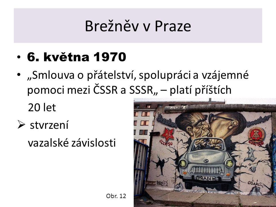"""Brežněv v Praze 6. května 1970. """"Smlouva o přátelství, spolupráci a vzájemné pomoci mezi ČSSR a SSSR"""" – platí příštích."""