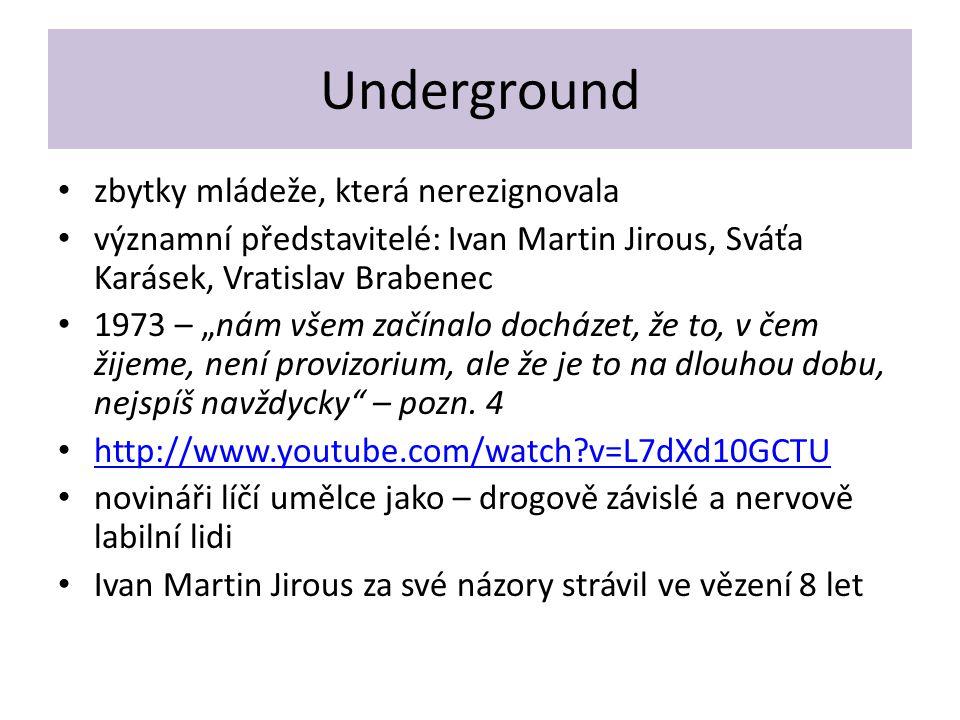 Underground zbytky mládeže, která nerezignovala