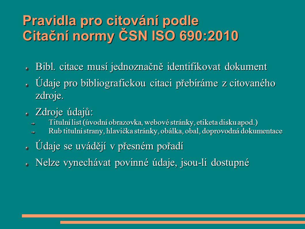 Pravidla pro citování podle Citační normy ČSN ISO 690:2010