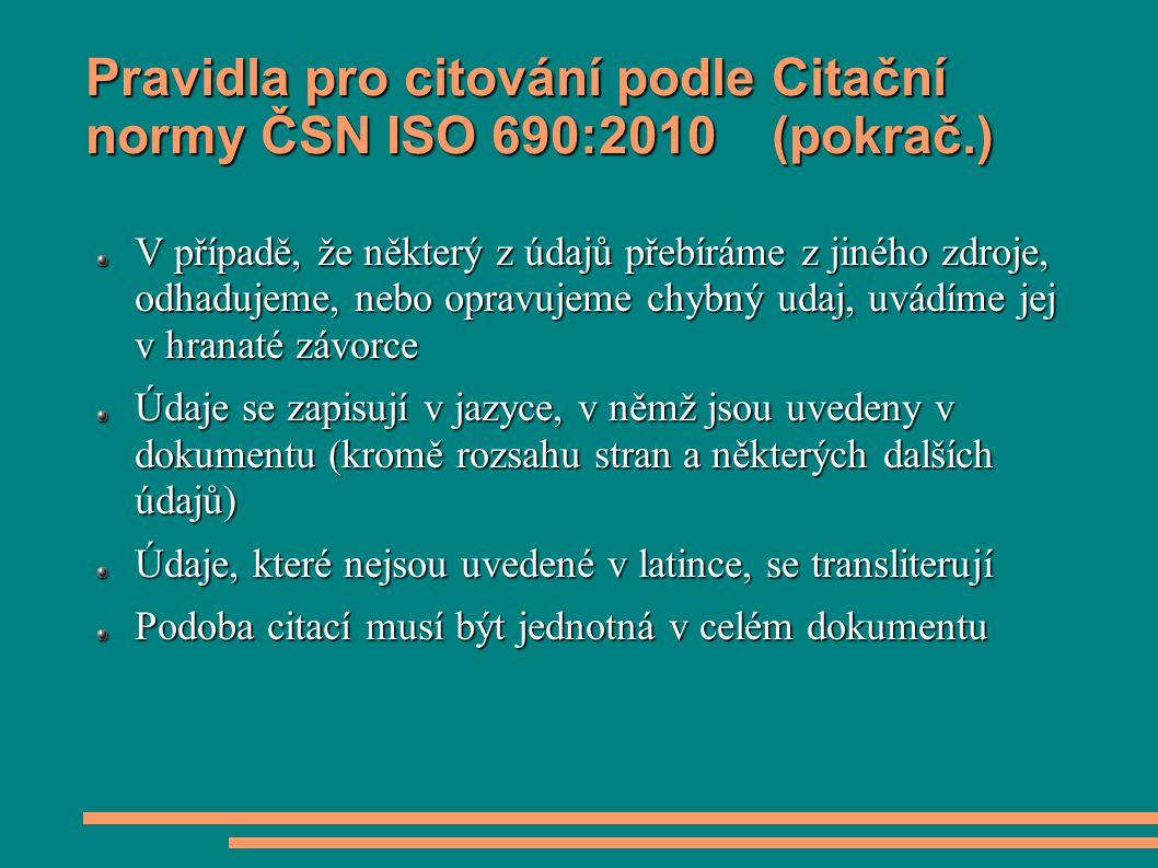 Pravidla pro citování podle Citační normy ČSN ISO 690:2010 (pokrač.)