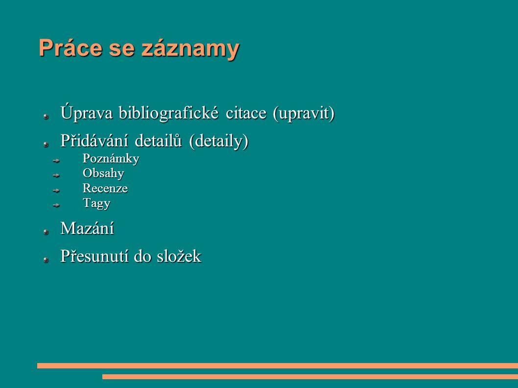 Práce se záznamy Úprava bibliografické citace (upravit)