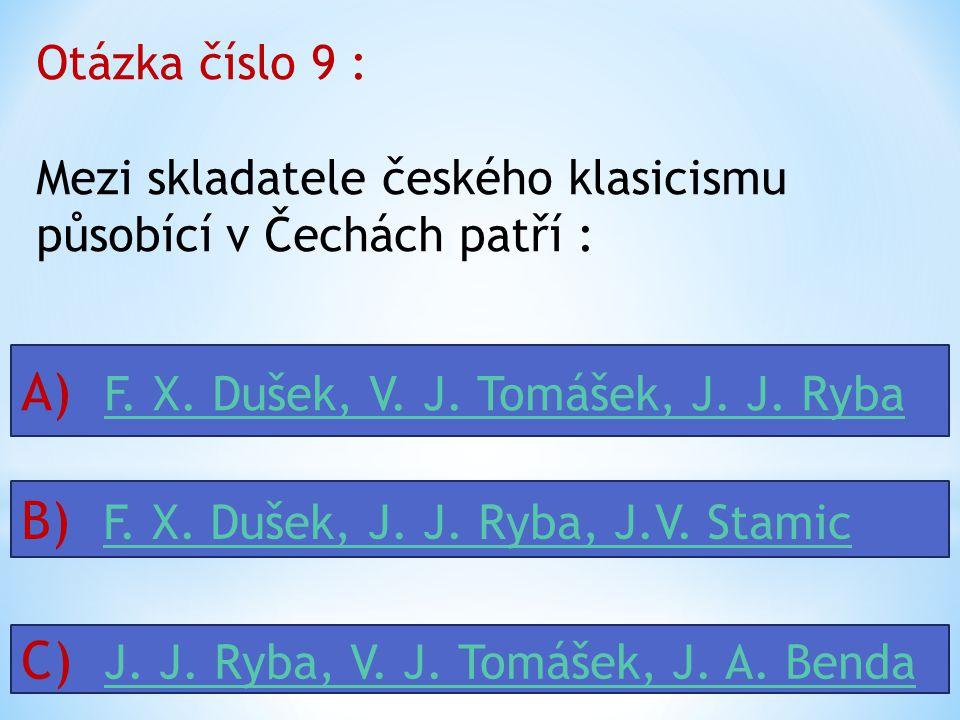 A) F. X. Dušek, V. J. Tomášek, J. J. Ryba