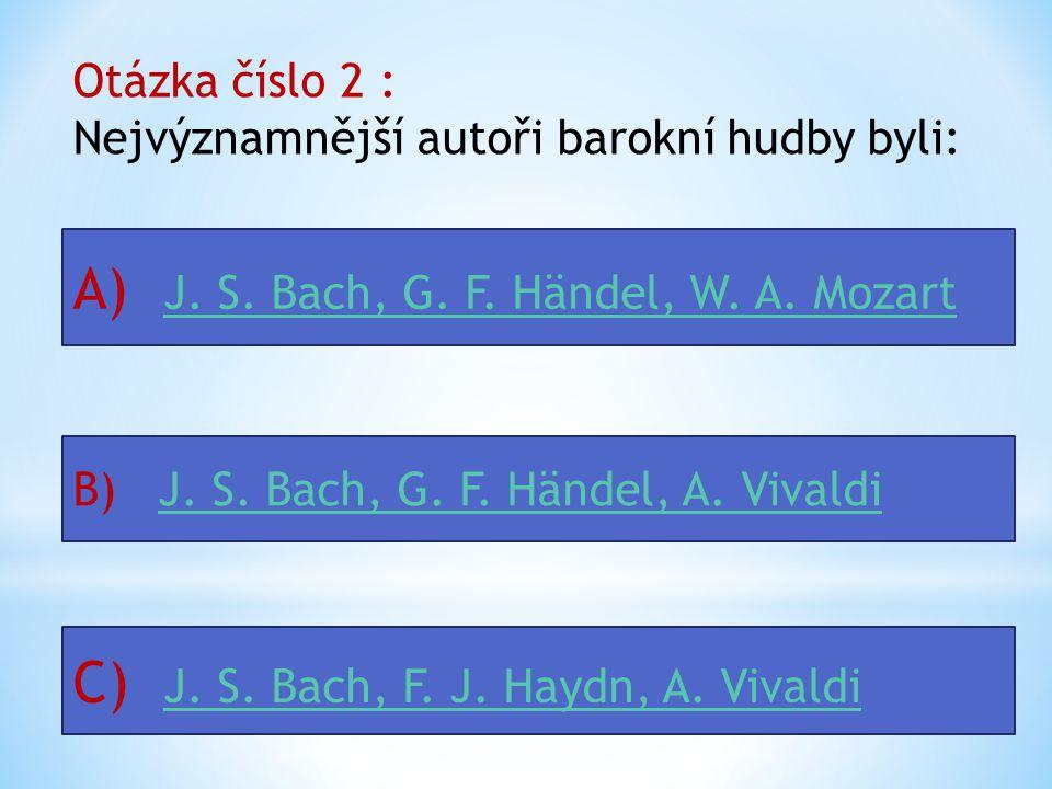 A) J. S. Bach, G. F. Händel, W. A. Mozart