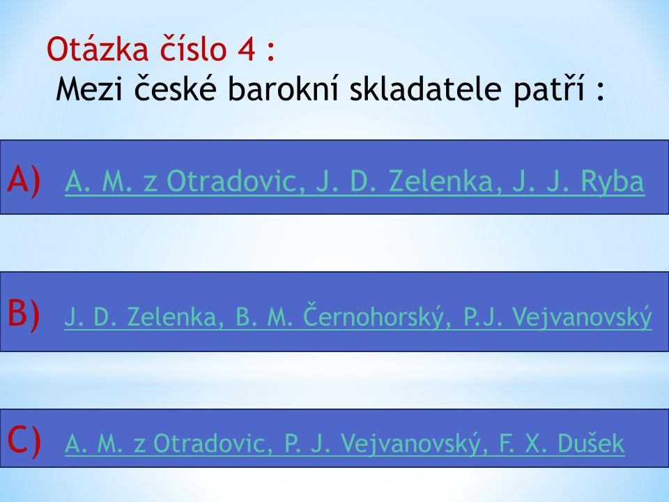 A) A. M. z Otradovic, J. D. Zelenka, J. J. Ryba