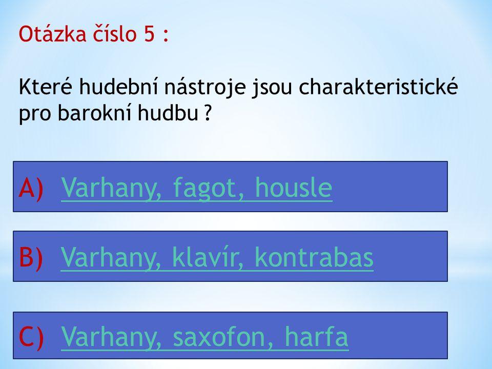 A) Varhany, fagot, housle