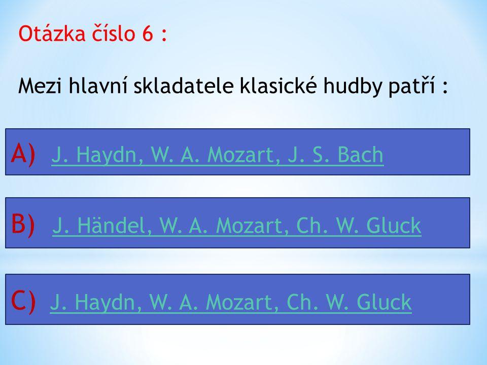 A) J. Haydn, W. A. Mozart, J. S. Bach